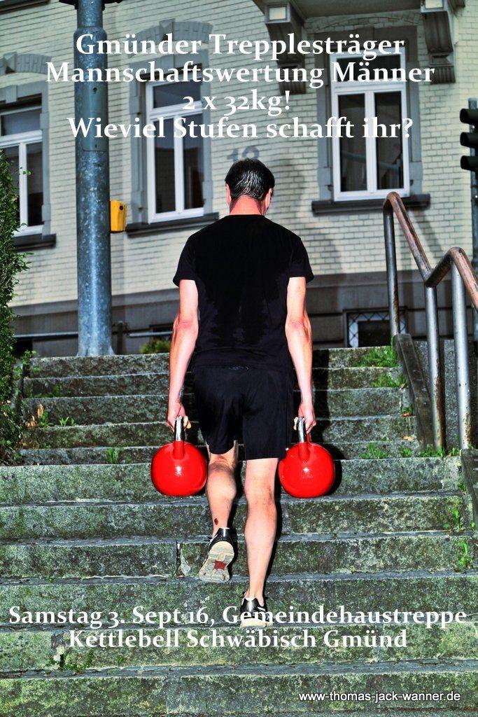 Gmünder Trepplesträger Mannschaftswertung Männer 2 x 32kg!  Wieviel Stufen schafft ihr?
